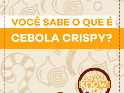 Você sabe o que é Cebola Crispy?